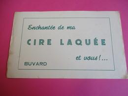 Buvard/ Cire Laquée/ Enchantée De Ma Cire Laquée, Et Vous !...  /1945 -1955      BUV299 - Wassen En Poetsen