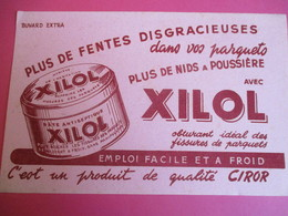 Buvard/ XILOL/ Pâte Antiseptique/ Plus De Fentes Disgracieuses Dans Vos Parquets / CIROR /1935-1955      BUV303 - Wassen En Poetsen