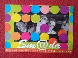 SPAIN TARJETA TIPO POSTAL POSTCARD CARTE POSTALE PUBLICITARIA PUBLICIDAD ADVERTISING SM@DO SERVEI DE MEDICINA ADOLESCENT - Publicidad