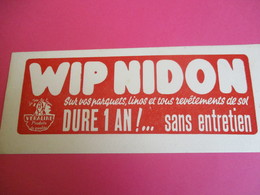2 Buvards / VERALINE/Wip Nidon/Dure Un An Sans Entretien /Parquets Linos/ 1935-1955      BUV304 - Waschen & Putzen