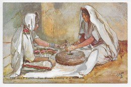 The Holy Land - Two Women Grinding At A Hand-Mill - Tuck Oilette 7311 - Palestine