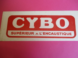 2 Buvards / CYBO/Supérieur à L'encaustique / 1935-1955      BUV306 - Wassen En Poetsen
