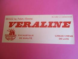 Buvard/ VERALINE/Encaustique De Qualité/ Cirage - Crême De Luxe /Exigez Les Produits D'entretien /1935-1955      BUV307 - Waschen & Putzen