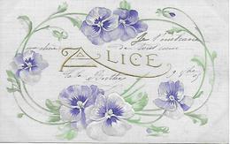 ALICE - CARTE GAUFFREE EMBOSSED PRENOM ALICE POSTEE EN 1905 DECOR DE PENSEES TRES BON ETAT - Prénoms