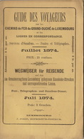 1874 Guide Des Voyageurs Sur Les Chemins De Fer Du Grand Duche De Luxembourg  Indicateur Annuaire Train Omnibus - Chemin De Fer