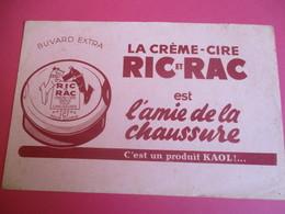 Buvard/La Crême-Cire RIC Et RAC Est L'Amie De La Chaussure/C'est Un Produit KAOL ! /1935-1955  BUV313 - Waschen & Putzen