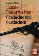 FAUST FEUERWAFFEN ARME DE POING REVOLVER PISTOLET HISTOIRE HISTORIQUE GUIDE COLLECTION - Armes Neutralisées