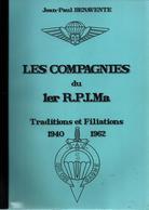 LES COMPAGNIES DU 1er RPIMA TRADITIONS FILIATIONS INSIGNES 1940 1962 PARA TAP - Armée De Terre