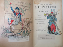 Chants & Chansons Militaires De La France  Major H De Sarrepont 1887 - Livres, Revues & Catalogues