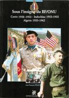 Sous L'insigne Du BF/ONU - Corée Indochine Algérie (bataillon, Uniformes, Insignes, Fanions, Photos, Collection...) - Books