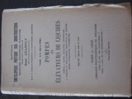 Encyclopédie Constructeurs Par CHAMPLY - Tome 19 - Pompes Et élévateurs De Liquides - 1931 - Bricolage / Technique