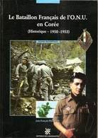 Le Bataillon Français De L'ONU En Corée - Historique 1950 1953 - NEUF - Books