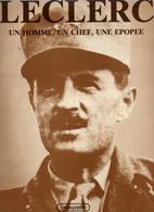GENERAL LECLERC UN HOMME UN CHEF UNE EPOPEE FRANCE LIBRE FFL TCHAD TUNISIE 2e DB ARMEE LIBERATION - 1939-45