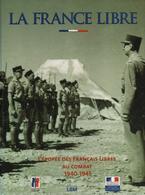 LA FRANCE LIBRE EPOPEE DES FFL AU COMBAT 1940 1945 - 1939-45