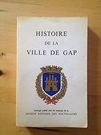 Histoire De La Ville De Gap - Provence - Alpes-du-Sud