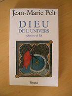 Dieu De L'univers - Science Et Foi - Jean-Marie Pelt - Religion