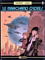 Berthet - Cossu - Le Marchand D'idées - Éditions Glénat - ( E.O 1982 ) . - Berthet