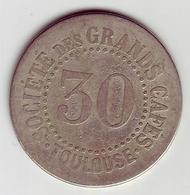 Monnaie De Nécessité - 31 - Toulouse - Société Des Grands Cafés - 30c - - Monétaires / De Nécessité