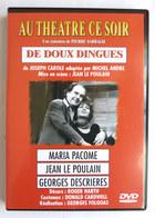 1 DVD PIECE DE THEATRE - AU THEATRE CE SOIR DE DOUX DINGUES - M PACOME J LE POULAIN G DESCRIERES - J Carole - Comédie Musicale