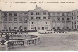 """76. LE TREPORT. CPA. LES TERRASSES. 2 CARTES DU """" TRIANON HOTEL """". ANNÉES 1913 ET 1915 - Le Treport"""