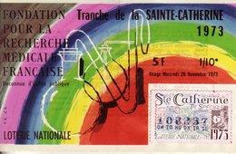 France - 103 - Tranche De La Sainte Catherine 1973 Fondation Pour La Recherche Médicale - Loterijbiljetten