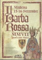Medicina, Bologna, 15/16.9.2007, Rievocazione Storica Il Barbarossa, Opuscolo Dei Festeggiamenti, 32 Pp. - Livres, BD, Revues