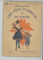 LIVRES - GUERRE 1914-18 - LES FEES D'AMOUR ET DE GUERRE Par MICHEL PROVINS 80 Pages- Illustrations Par CHARLES HEROUARD - Livres, BD, Revues