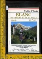 Etichetta Vino Liquore Blanc De Morgex Et De La Salle 1985-Valle D'Aosta - Etichette