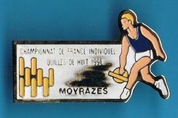 PIN'S //  ** CHAMPIONNAT DE FRANCE / INDIVIDUEL / QUILLES DE HUIT // 1991 // MOYRAZES ** - Bowling