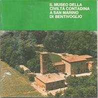 Bentivoglio, Il Museo Della Civiltà Contadina A San Marino, 1989, 32 Pp. - Livres, BD, Revues