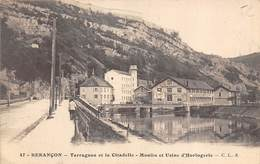 Besançon         25     Tarragnoz Et La Citadelle . Moulin Et L'Usine D'Horlogerie       (Voir Scan) - Besancon