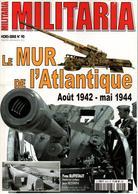 MILITARIA HORS SERIE MUR ATLANTIQUE 1942 1944 - 1939-45