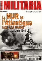 MILITARIA HORS SERIE MUR ATLANTIQUE FACE A LA MARINE JUIN 1944 - 1939-45