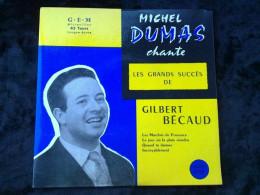 Michel Dumas Chante Les Grands Succès De Gilbert Bécaud/ 45 Tours Egex 4528 - Vinyl Records