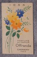 Ancien Calendrier De Poche Parfumé Petit Format 1935 Parfum Offrande Cheramy Paris Parfumerie Lyon - Calendriers