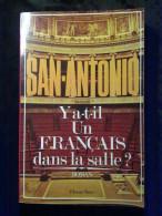San-Antonio: Y'a-t-il Un Français Dans La Salle?/ Fleuve Noir, 1979 - San Antonio