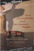 D906 AFFICHE DE PIECE - LE THEATRE DES BLANCS MANTEAUX - QUAND JE SERAI GRANDE, J'AURAI DES CHAUSSURES ROUGES - Théâtre