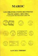 Maroc Morocco Marruecos Marokko Catalogue D'oblitérations Sanchez Thierry Marcophilie - Catalogues De Cotation