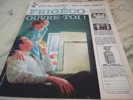 ANCIENNE   PUBLICITE OUVRE TOI  AVEC FRIGECO 1960 - Publicité