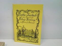 Goethe In Trarbach Und Sein Besuch Bei Ludwig Böcking - Bücher, Zeitschriften, Comics