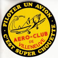 Thematiques Aviation Autocollant Sticker Piloter Un Avion C'est Super Chouette Aero Club De Villeneuve Avion - Autocollants