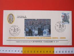 A.09 ITALIA ANNULLO FDC TORINO JUVENTUS CALCIO FOOTBALL VITTORIA CAMPIONATO - 2005 - BUSTA GATTINARA CLUB - Clubs Mythiques