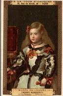 CHROMO GRANDS MAGASINS A LA  TOUR SAINT-JACQUES  MUSEE DU LOUVRE L'INFANTE MARGUERITE VELASQUEZ - Trade Cards