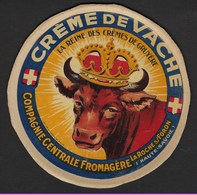 Ancienne Etiquette Fromage  Créme De Vache La Reine Des Cremes De Gruyère Compagnie Centrale Fromagère La Roche S Foron - Fromage