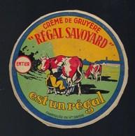 """Ancienne Etiquette Fromage Créme De Gruyere """" Régal Savoyard"""" Est Un Régal  Entier Fabriqué En Hte Savoie """" Vaches Trait - Fromage"""