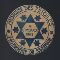 Ancienne Etiquette Fromage  Des 7 étoiles à Consommer Frais Fromagerie Du St Germain - Fromage