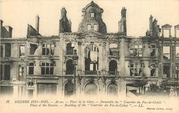 GUERRE 1914 ARRAS PLACE DE LA GARE IMMEUBLE DU COURRIER DU PAS DE CALAIS - Guerre 1914-18
