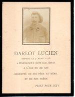 Faire Part De Décès. DARLot Lucien, Disparu Le 7 Avril 1916 à Haucourt. Chasseur Alpin 153 - Décès