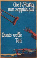 1920-Che L'Italia Non Zoppichi Piu' Questo Volle Toti - Sottoscrivete Al 6 Prestito Nazionale - Commerce