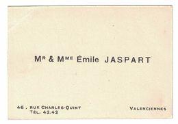 Mr & Mme EMILE JASPART 46 RUE CHARLES-QUINT VALENCIENNES TEL 42.42 - Cartes De Visite